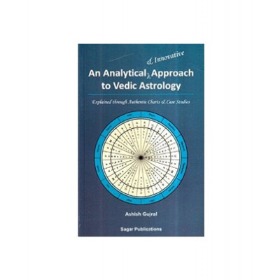 An Analytical & Innovative Approach to Vedic Astrology by Ashish Gujral (BOAS-0015)
