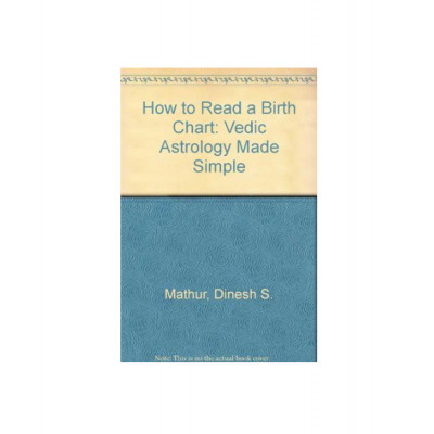 How to Read a Birth Chart by Dinesh S. Mathur (BOAS-0038)
