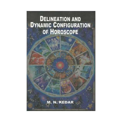 Delineation and Dynamic Configuration of Horoscope by M. N. Kedar (BOAS-0232)