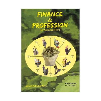 Finance & Profession : A Vedic Approach by Raj  Kumar (BOAS-0405)