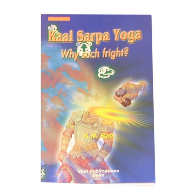 Kaalsarp Yoga : Why Such Fright In English by K. N. Rao  -(BOAS-0394)