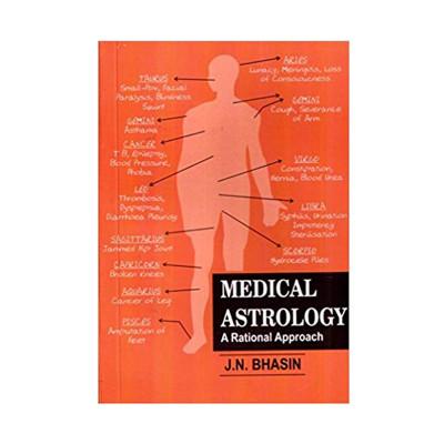 Medical Astrology- A Rational Approach by J.N.Bhasin (BOAS-0074)