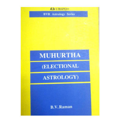 Muhurtha (Electional Astrology) By B.V. Raman  in English - (BOAS-0996)