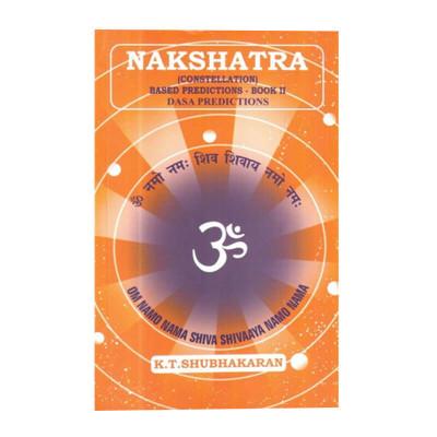 Nakshatra (Constellations) Based Predictions with Dasa Predictions by K. T. Shubhakaran (boas-0078)