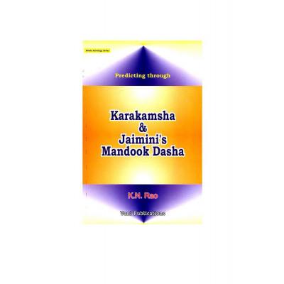 Predicting through Karakamsha & Jaimini's Mandook Dasha by K N Rao (BOAS-0135)