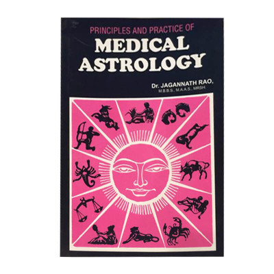 Principles and Practice of Medical Astrology in English By Dr. Jagannnath Rao (BOAS-0287)