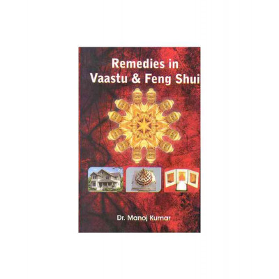 Remedies in Vaastu & Feng Shui by Dr. Manoj Kumar (BOAS-0282)