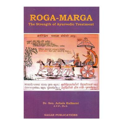 Roga Marga : The Strength of Ayurvedic Treatment by DR. Kulkarni (BOAS-0044)