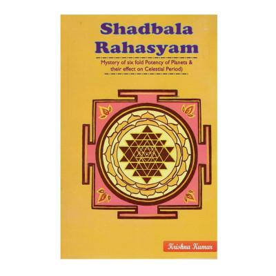 Shadbala Rahasyam- Mystery of Sixfold Potency of Planets and their Effect on Celestial Period (BOAS-0247)
