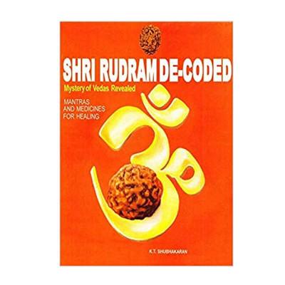 Shri Rudram decoded mystery of Vedas revealed In English By K. T. Subhakaran -(BOAS-0873)