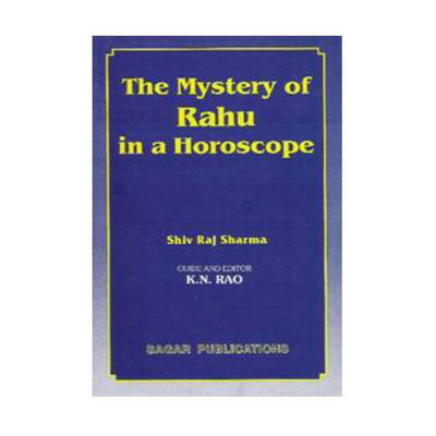 The Mystery of Rahu in a Horoscope by Shiv Raj Sharma (BOAS-0214)