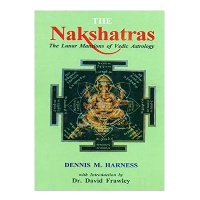 The Nakshatras: The Lunar Mansions of Vedic Astrology  by Dennis M. Harness- (BOAS-0083)