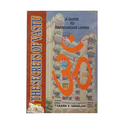The Secrets of Vastu- A Guide to Harmonious Living Vol-1 & 2 -(BOAS-0288) by Karan K. Mahajan