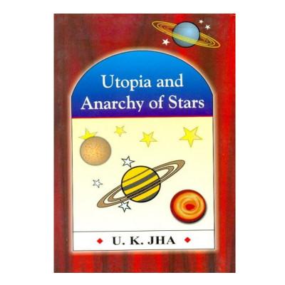 Utopia and Anarchy of Stars by U. K. Jha (BOAS-0253)
