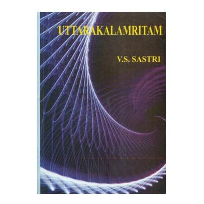 Uttara Kalamritam In English By  V. S. Sastri- (BOAS-0971)
