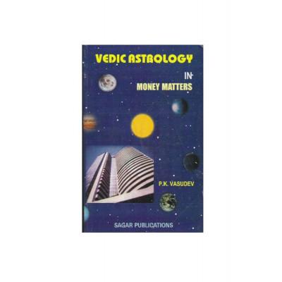 Vedic Astrology in Money Matters by P. K. Vasudev (BOAS-0182)
