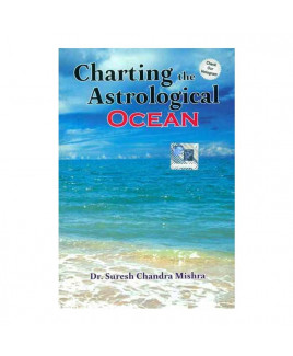 Charting the Astrological Ocean By Dr. Suresh Chandra Mishra in English - (BOAS-1012)