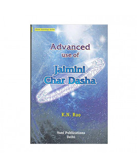 Advanced Use of  Jaimini Char Dasha by K. N. Rao- (BOAS-0457)