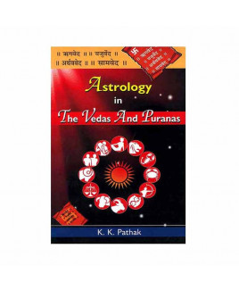 Astrology in Vedas And Puranas by K. K. Pathak (BOAS-0260)
