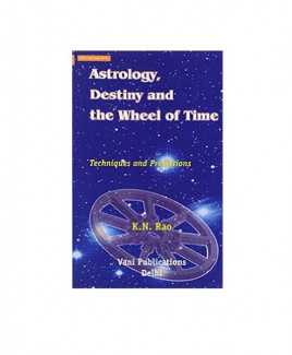 Astrology Destiny and the Wheel of Time by K N Rao (BOAS-0116)