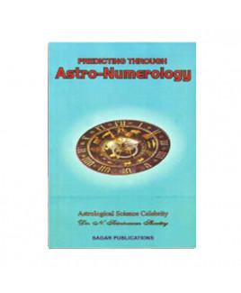 Predicting Through Astro-Numerology by N. Srinivasan Shastry (BOAS-0178)