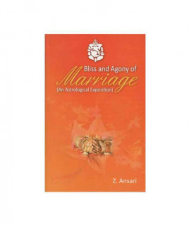 Bliss and Agony of Marriage- An Astrological Exposition by Z. Ansari (BOAS-0246)