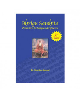 Bhrigu Samhita - Predictive Techniques Deciphered by Dr. Shanker Adawal (BOAS-0055)