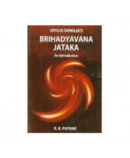 Brihad Yavana Jataka An Introduction by K. K. Pathak (BOAS-0297)