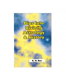 Dips into Divinity Astrology and History by K N Rao (BOAS-0131)