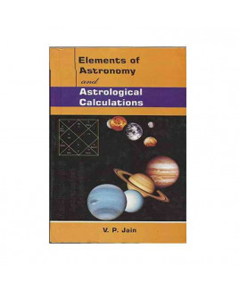 Elements of Astronomy and Astrological Calculations by V. P. Jain (BOAS-0303)