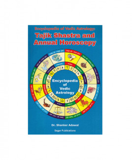 Encyclopedia of Vedic Astrology :Tajik Shastra And Annual Horoscopy by Dr. Shanker Adwal (BOAS-0046)
