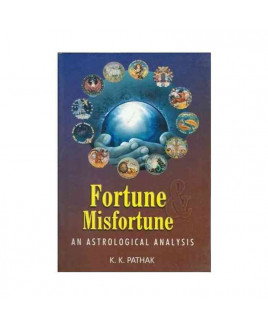 Fortune & Misfortune An Astrological  Analysis by K. K. Pathak (BOAS-0266)