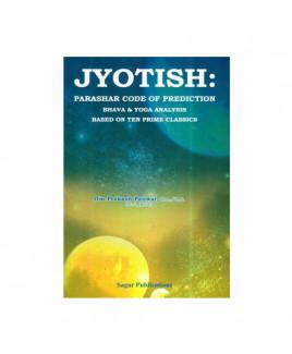 Jyotish : Parashar Code of Prediction Bhava & Yoga Analysis Based on Ten Prime Classics