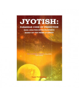Jyotish : Parashar Code of Prediction Dasa Analysis-Effects/Events Based on Ten Prime Classics (BOAS-0419)