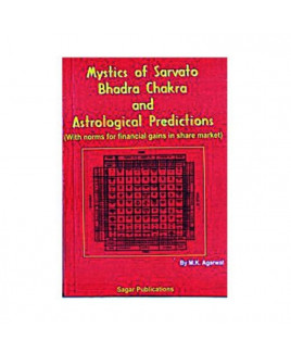 Mystics of Sarvato Bhadra Chakra and Astrological Predictions by M.K. Agarwal (BOAS-0172)