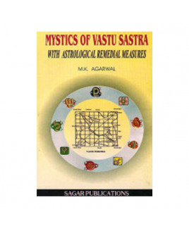 Mystics of Vastu Sastra with Astrological Remedial Measures by M. K. Agarwal (BOAS-0171)