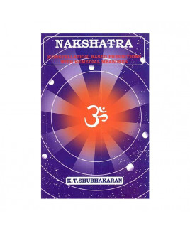 Nakshatra (Constellation) Based Predictions with Remedial Measures by K. T. Shubhakaran (BOAS-0077)