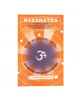 Nakshatra (Constellations) Based Predictions with Dasa Predictions by K. T. Shubhakaran (boas-0078)