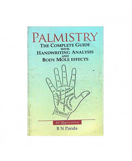 Palmistry - The Complete Guide With Handwriting Analysis And Body Mole Effects By B. N. Panda In English-(BOAS-1058)