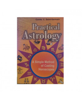 Practical Astrology - A Simple Method Of Casting Horoscopes By Comte. C. Saint- Germain In English-(BOAS-1048)