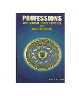 Professions: Inclination, Fructification and Career Profile by Col. A.K. Gaur (BOAS-0286)