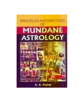 Principles and Practices of Mundane Astrology by K. K. Pathak (BOAS-0263)