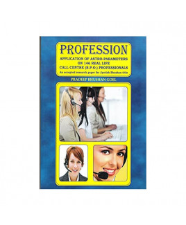 Profession - Application of Astro-Parameters on 146 Real Life Call Centre (B.P.O.) Professionals ( BOAS-0421)