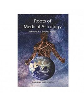 Roots Of Medical Astrology In English By Jatinder Pal Singh Sandhu -(BOAS-0870)