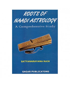 Roots of Naadi Astrology by Satyanarayana Naik (BOAS-0211)