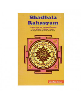 Shadbala Rahasyam- Mystery of Sixfold Potency of Planets and their Effect on Celestial Period (BOAS-0247)