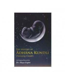 The Mystery of Adhana Kundali by Dr. Maya Gupta (BOAS-0143)