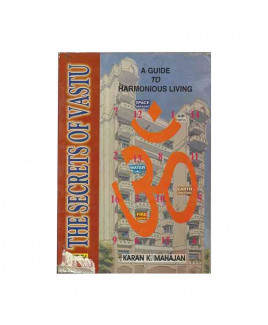 The Secrets of Vastu- A Guide to Harmonious Living Vol-1 & 2 -(BOAS-0288) by Karan K. Mahajan