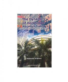 The Dynamics of Horoscope- Astrostock Trading by Raghuveer B. Sahore (BOAS-0188)