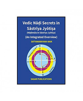 Vedic Nadi Secrets In Sastriya Jyotisa: Nadimula In Sastriya Jyotisa: An Integrated Overview in English -(BOAS-0756)